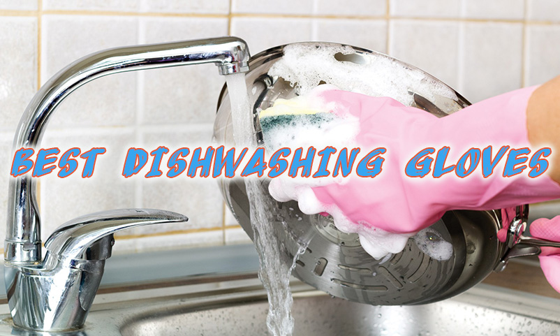 Best Dishwashing Gloves for You in 2021