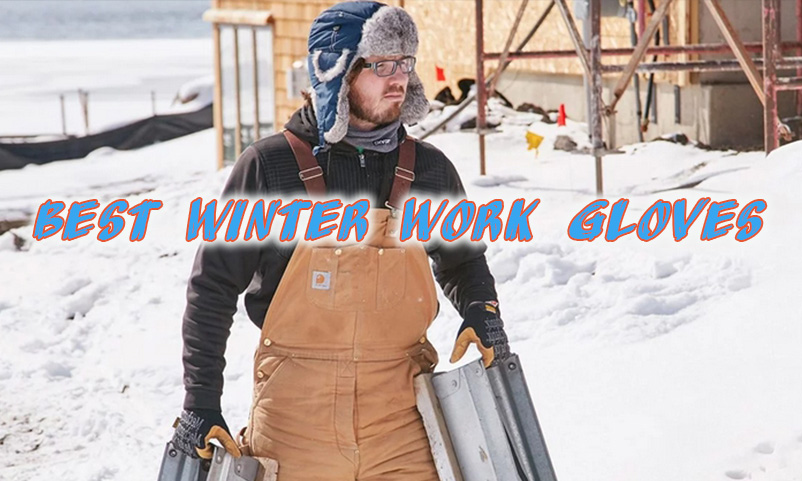 Best Winter Work Gloves for Cold Weather
